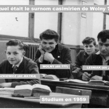 Quel était le surnom casimirien de Wolny ?   Cliquer pour agrandir la photo.