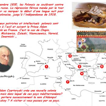 En 1842, dans lequel de ces pays méditerranéens le prince Adam Czartoryski crée une nouvelle colonie polonaise? Cette ville portera successivement le nom d'Adampol puis Polonezkoy.