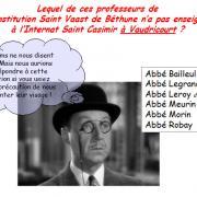 Lequel de ces professeurs de l'Institution Saint Vaast de Béthune n'a pas enseigné à l'Internat Saint Casimir à Vaudricourt ?