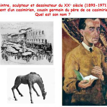 Quel est le nom de ce peintre, sculpteur et dessinateur du XX° siècle parent d'un casimirien ?